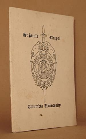 DEDICATION ORDER OF SERVICE FEBRUARY THIRD 1907: St. Paul's Chapel of Columbia University