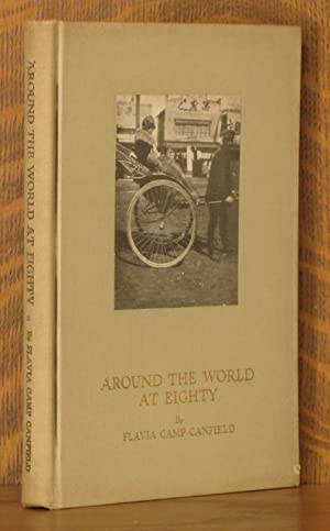 AROUND THE WORLD AT EIGHTY, A COLLECTION OF LETTERS WRITTEN WHILE ON HER CRUISE.: Flavia Camp ...