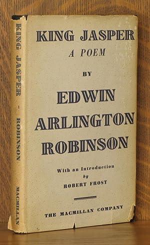 KING JASPER - A POEM: Edwin Arlington Robinson,