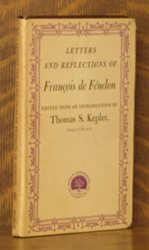 LETTERS AND REFLECTIONS OF FRANCOIS DE FENELON: edited by Thomas S. Kepler