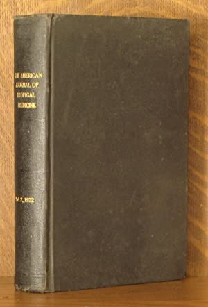 THE AMERICAN JOURNAL OF TROPICAL MEDICINE, VOL. 2, NOS. 1-6 (ALL 6 BI-MONTHLY ISSUES)1922: various