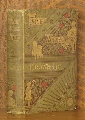 FIVE LITTLE PEPPERS GROWN UP: Margaret Sidney