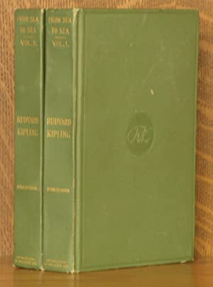 FROM SEA TO SEA; LETTERS OF TRAVEL - 2 VOL. SET (COMPLETE): Rudyard Kipling