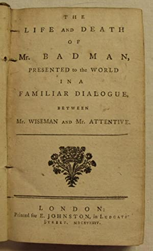 THE LIFE AND DEATH OF MR. BADMAN, PRESENTED TO THE WORLD IN A FAMILIAR DIALOGUE, BETWEEN MR. ...