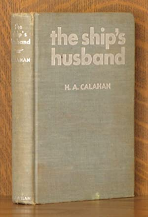 THE SHIP'S HUSBAND: H. A. Calahan