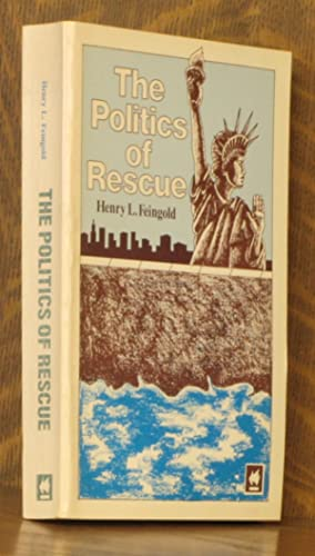 THE POLITICS OF RESCUE: Henry L. Feingold