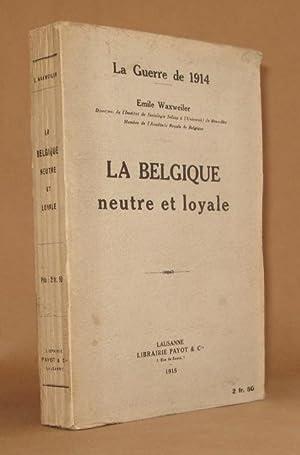 LA GUERRE DE 1914 - LA BELGIQUE NEUTRE ET LOYALE: Emile Waxweiler
