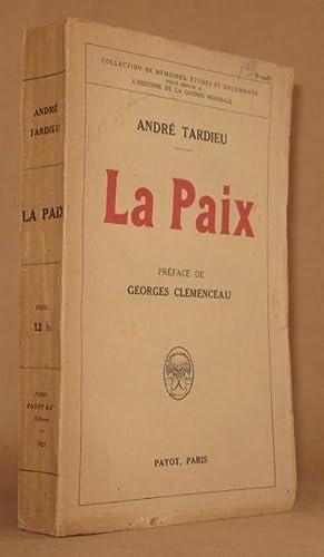 LA PAIX Preface de GEORGES CLEMENCEAU: Andre Tardieu