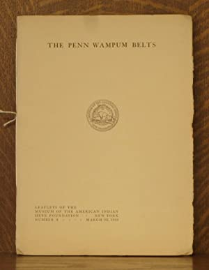 THE PENN WAMPUM BELT, LEAFLET OF THE MUSEUM OF THE AMERICAN INDIAN, NUMBER 4, MARCH 22 1925: ...