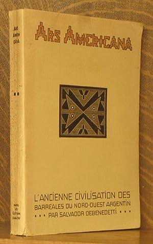 L'ANCIENNE CIVILISATION DES BARREALES DU NORD-OUEST ARGENTIN , LA CINIEGA ET LA AGUADA, D&#x27...
