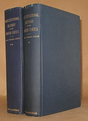 CONSTITUTIONAL HISTORY OF THE UNITED STATES (2 VOLUMES COMPLETE) FROM THEIR DECLARATION OF INDEPE...