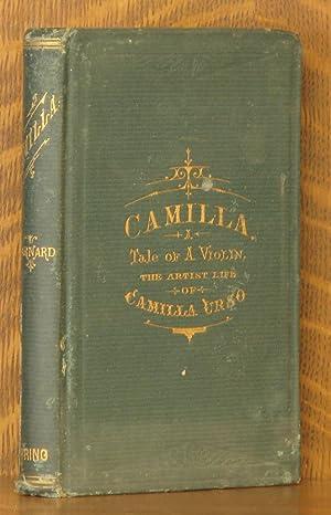 CAMILLA: A TALE OF A VIOLIN. BEING THE ARTIST LIFE OF CAMILLA URSO: Charles Barnard