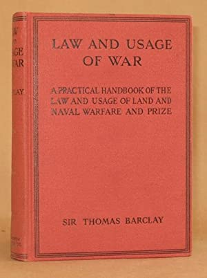 LAW AND USAGE OF WAR pratical handbook of the law and usage of land and naval warfare and prize: ...