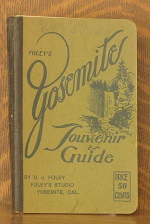 FOLEY'S YOSEMITE SOUVENIR AND GUIDE: D. J. Foley