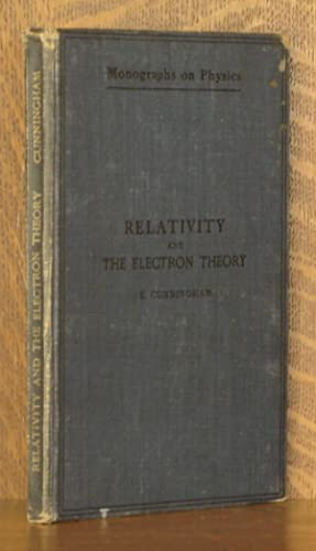RELATIVITY AND THE ELECTRON THEORY: E. Cunningham