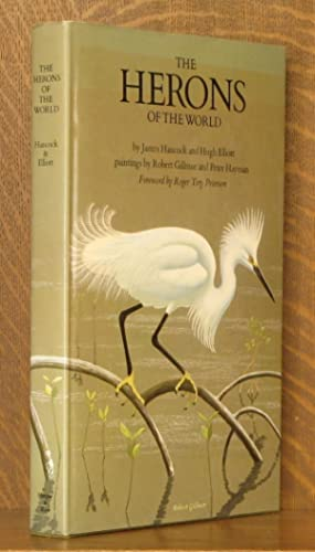 THE HERONS OF THE WORLD: James Hancock, Hugh Elliott, illustrated by Robert Gillmor