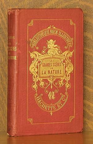 LES GRANDES SCENES DE LA NATURE: Ferdinand de Lanoye