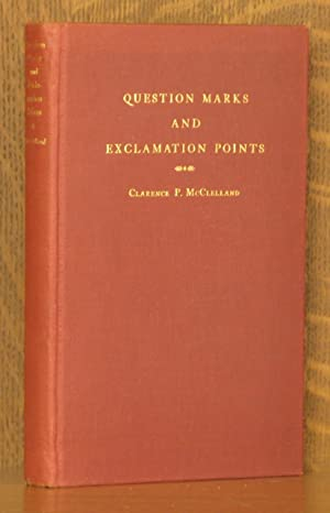 QUESTION MARKS AND EXCLAMATION POINTS: Clarence Paul McClelland