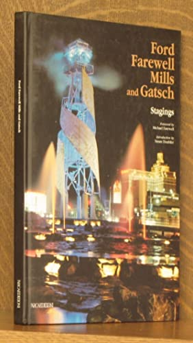 FORD FAREWELL MILLS AND GATSCH, STAGINGS: foreword by Michael Farewell