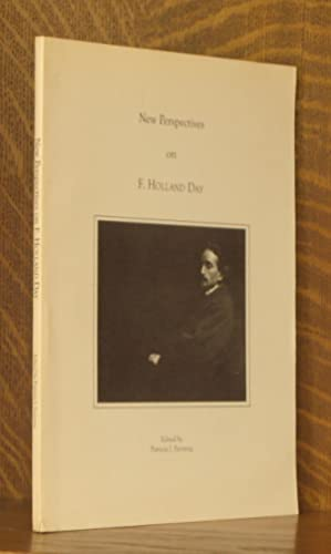 NEW PERSPECTIVES ON F. HOLLAND DAY: edited by Patricia J. Fanning