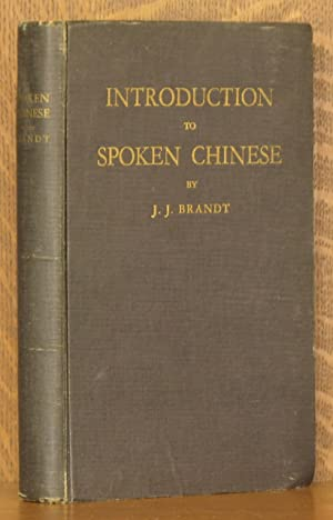 INTRODUCTION TO SPOKEN CHINESE: J.J. Brandt