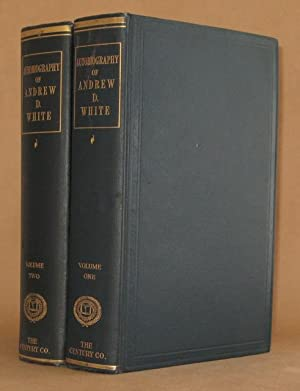 AUTOBIOGRAPHY OF ANDREW DICKSON WHITE WITH PORTRAITS (2 VOLUMES COMPLETE): Andrew Dickson White