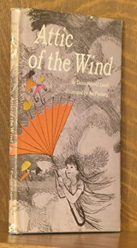 ATTIC OF THE WIND: Doris Herold Lund, illustrated by Ati Forberg