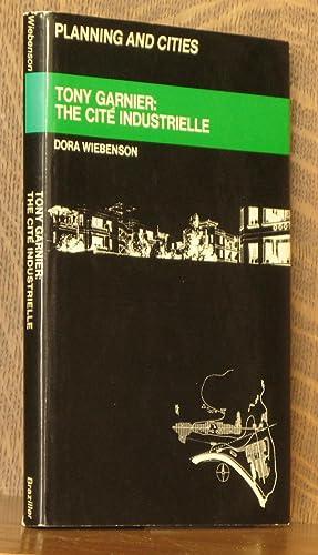 TONY GARNIER: THE CITE INDUSTRIELLE, PLANNING AND CITIES: Dora Wiebenson
