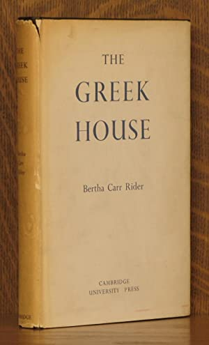 THE GREEK HOUSE - ITS HISTORY AND DEVELOPMENT FROM THE NEOLITHIC PERIOD TO THE HELLENISTIC AGE: ...