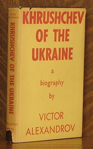 KHRUSHCHEV OF THE UKRAINE: Victor Alexandrov