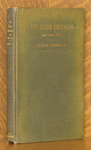 THE GREEN COCKATOO AND OTHER PLAYS: Arthur Schnitzler