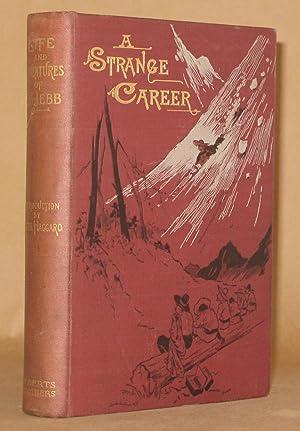 A STRANGE CAREER LIFE AND ADVENTURES OF JOHN GLADWYN JEBB: Mrs. John Gladwyn Jebb , H. Rider ...