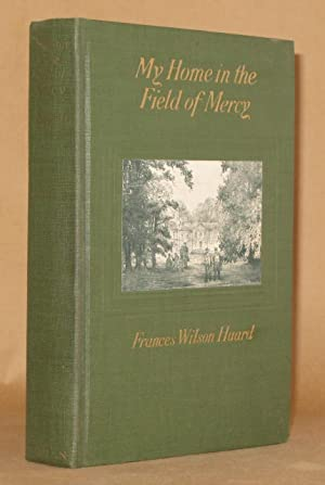 MY HOME IN THE FIELD OF MERCY: Frances Wilson Huard