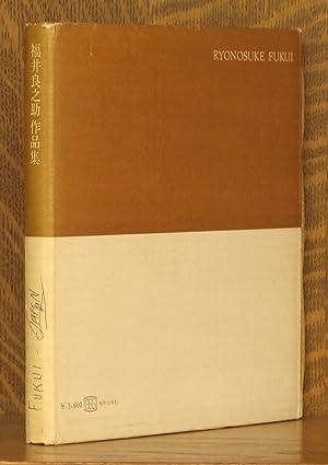 RYONOSUKE FUKUI 1963-1967: Essays by Tomoaki Kawakita and Sumio Kuwabara
