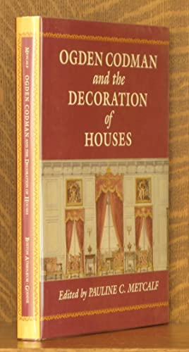 OGDEN CODMAN AND THE DECORATION OF HOUSES: edited by Pauline C. Metcalf