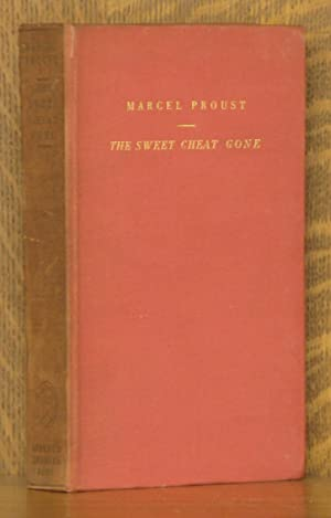 THE SWEET CHEAT GONE [ALBERTINE DISPARUE, THE: Marcel Proust, translated