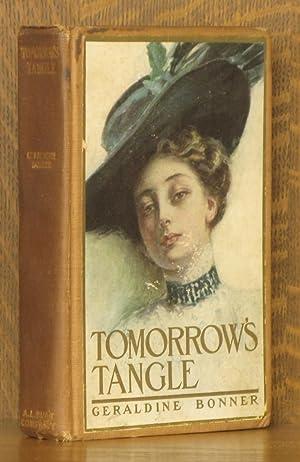 TOMORROW'S TANGLE: Geraldine Bonner