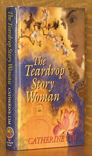 The Teardrop Story Woman: A Novel: Catherine Lim