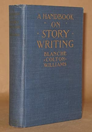 A HANDBOOK ON STORY WRITING: Blanche Colton Williams