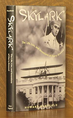 SKYLARK, THE LIFE, LIES AND INVENTIONS OF: Howard Mansfield