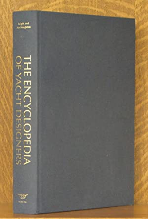 THE ENCYCLOPEDIA OF YACHT DESIGNERS [SIGNED LIMITED EDITION]: edited by Lucia Knight, Daniel Bruce ...