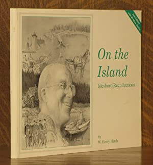 ON THE ISLAND, ISLESBORO RECOLLECTIONS: W. Henry Hatch