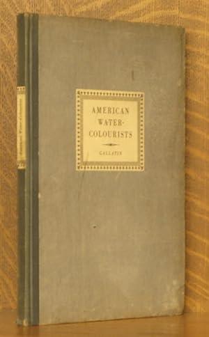 AMERICAN WATER-COLOURISTS: A. E. Gallatin