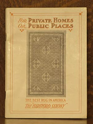 """FOR PRIVATE HOMES OR PUBLIC PLACES, THE BEST RUG IN AMERICA, THE """"HARTFORD SAXONY"""": ..."""