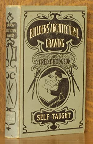BUILDERS' ARCHITECURAL DRTAWING, SELF-TAUGHT: Fred T. Hodgson