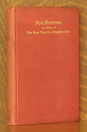 FOX HUNTING IN DELAWARE COUNTY, PENNSYLVANIA AND ORIGIN AND HISTORY OF THE ROSE TREE FOX HUNTING ...