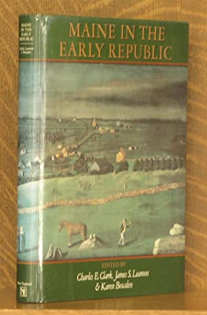 MAINE IN THE EARLY REPUBLIC: edited by Charles E. Clark et al