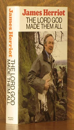 THE LORD GOD MADE THEM ALL: James Herriot