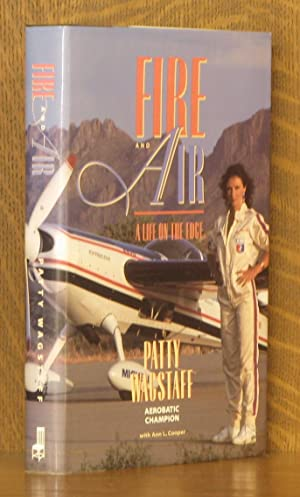 Fire and Air: A Life on the Edge: Patty Wagstaff, Ann Cooper