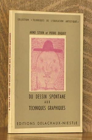 DU DESSIN SPONTANE AUX TECHNIQUES GRAPHIQUES [COLLECTION 'TECHNIQUES DE L'EDUCATION ...
